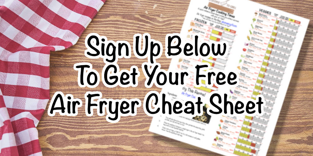Sign up below to get your free air fryer cheat sheet printable.